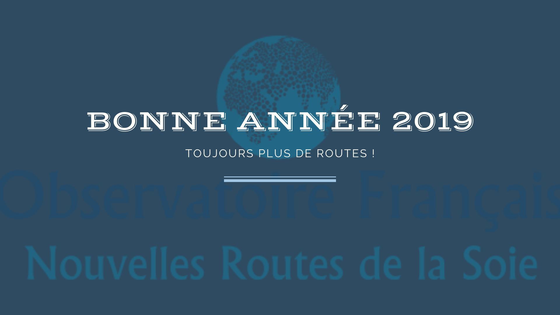 Bonne année 2019 ! Toujours plus de Routes de la Soie !