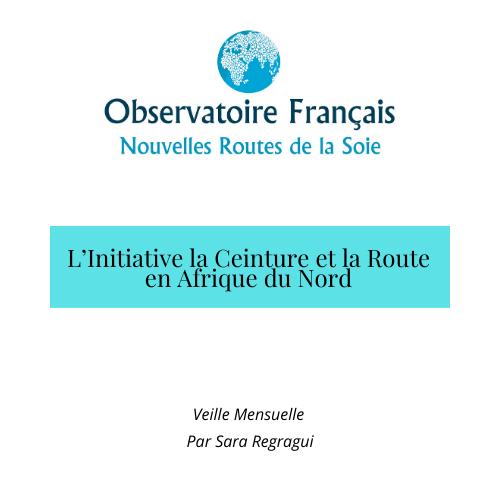 Veille mensuelle – L'Initiative la Ceinture et la Route en Afrique du Nord #1 et #2